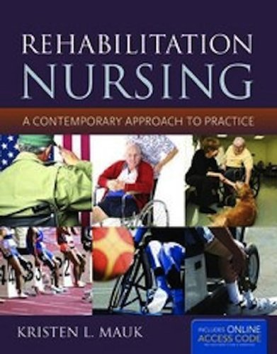 Rehabilitation Nursing A Contemporary Approach to Practice  2012 edition cover
