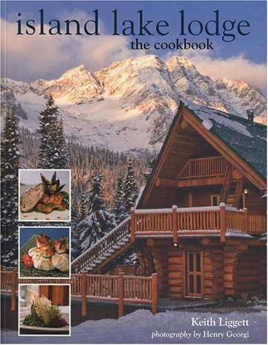 Island Lake Lodge The Cookbook  2009 9781552859476 Front Cover