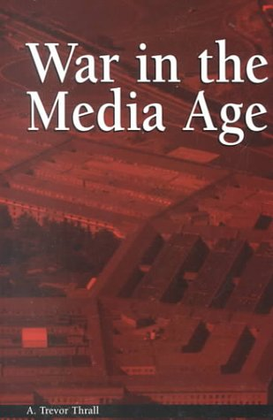 War in the Media Age   2000 9781572732476 Front Cover
