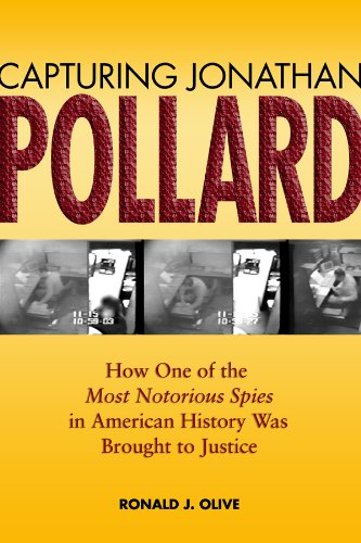 Capturing Jonathan Pollard How One of the Most Notorious Spies in American History Was Brought to Justice  2009 edition cover