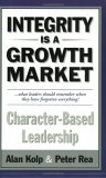 Integrity Is a Growth Market : Character Based Leadership N/A edition cover