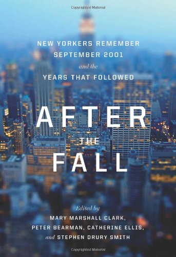 After the Fall New Yorkers Remember September 2001 and the Years That Followed  2011 edition cover