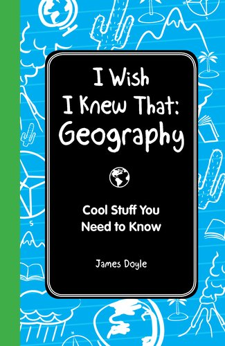 I Wish I Knew That: Geography Cool Stuff You Need to Know  2012 edition cover