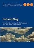Instant-Blog: Ernsthaftes und Unterhaltsames aus der Welt der Wolken N/A edition cover