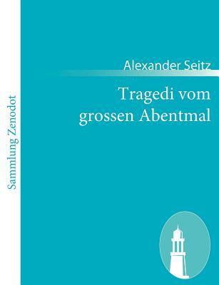 Tragedi Vom Grossen Abentmal   2010 9783843061476 Front Cover