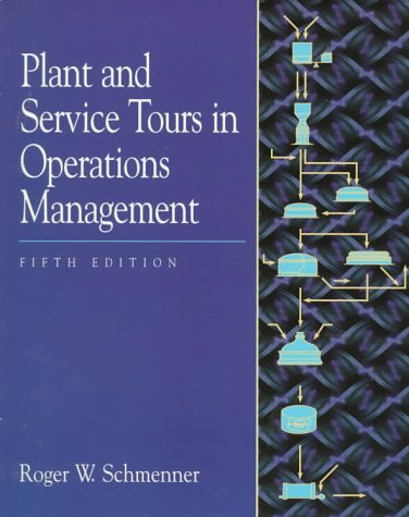 Plant and Service Tours in Operations Management  5th 1998 9780132572477 Front Cover