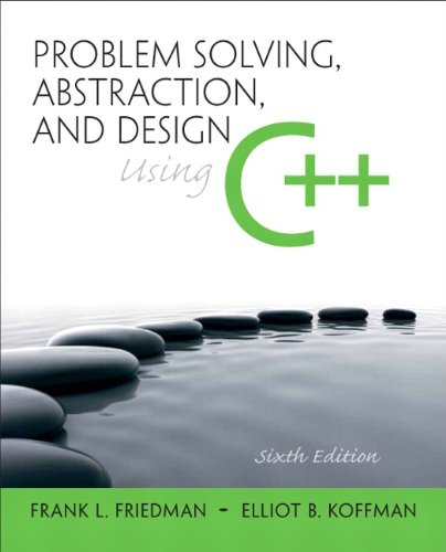 Problem Solving, Abstraction, and Design Using C++  6th 2011 edition cover