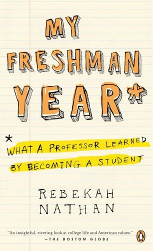 My Freshman Year What a Professor Learned by Becoming a Student  2006 edition cover