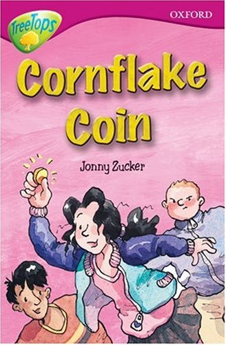 Oxford Reading Tree: Stage 10B: TreeTops: Cornflake Coin (Treetops Fiction) N/A edition cover
