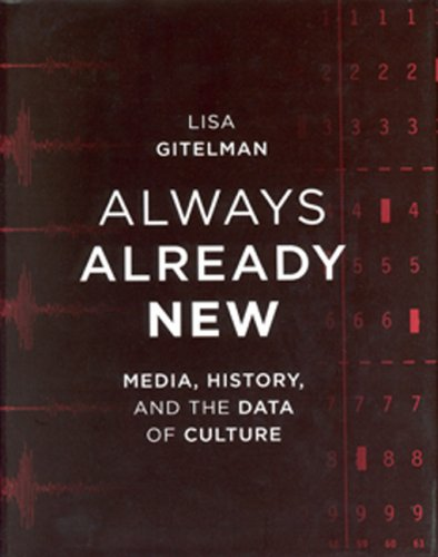 Always Already New Media, History, and the Data of Culture  2008 edition cover