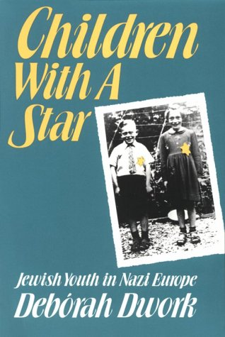 Children with a Star Jewish Youth in Nazi Europe  1991 (Reprint) 9780300054477 Front Cover