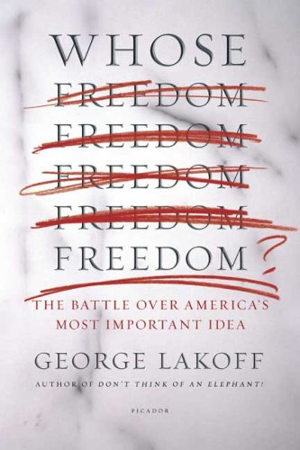 Whose Freedom? The Battle over America's Most Important Idea  2006 edition cover