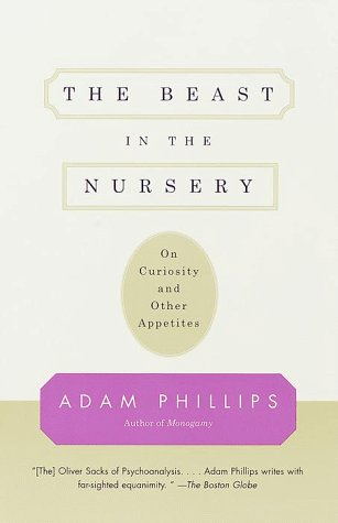 Beast in the Nursery On Curiosity and Other Appetites N/A edition cover