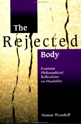 Rejected Body Feminist Philosophical Reflections on Disability  1996 edition cover