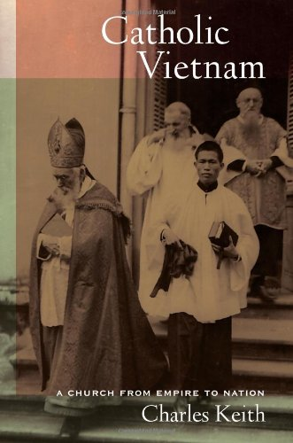 Catholic Vietnam A Church from Empire to Nation  2012 edition cover