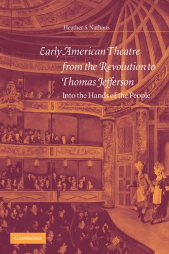 Early American Theatre from the Revolution to Thomas Jefferson Into the Hands of the People  2007 9780521035477 Front Cover