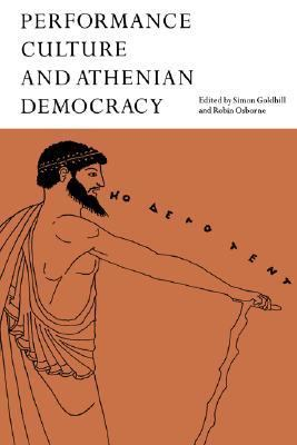 Performance Culture and Athenian Democracy   1999 9780521642477 Front Cover