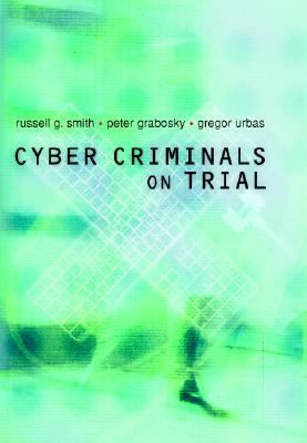 Cyber Criminals on Trial   2004 9780521840477 Front Cover