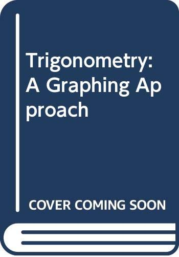 Trigonometry a Graphing Approach Student Success Organizer : Used with ... Larson-Trigonometry: A Graphing Approach 3rd 2001 9780618098477 Front Cover