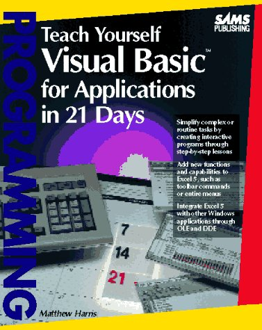 Teach Yourself Visual Basic for Applications in 21 Days 1st 9780672304477 Front Cover