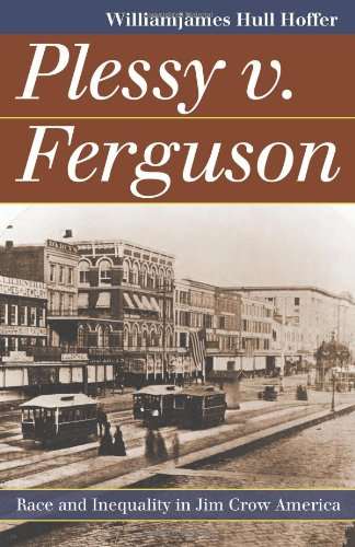 Plessy V. Ferguson Race and Inequality in Jim Crow America  2012 edition cover