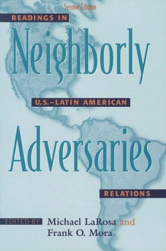 Neighborly Adversaries Readings in U. S-Latin American Relations 2nd 2006 (Annotated) edition cover