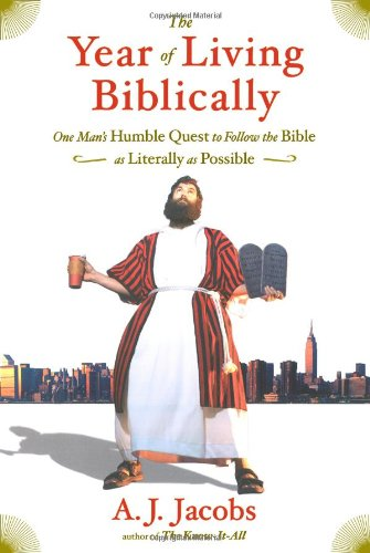 Year of Living Biblically One Man's Humble Quest to Follow the Bible as Literally as Possible  2007 edition cover