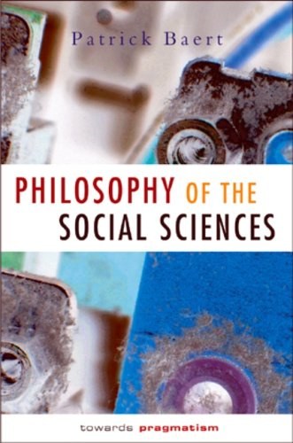 Philosophy of the Social Sciences Towards Pragmatism  2005 (Revised) 9780745622477 Front Cover