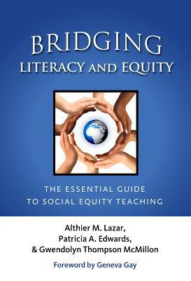Bridging Literacy and Equity The Essential Guide to Social Equity Teaching  2012 edition cover