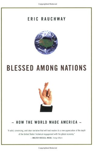 Blessed among Nations How the World Made America N/A edition cover
