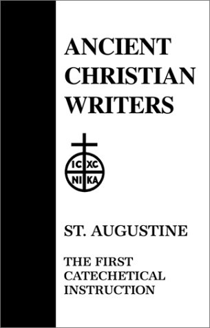 St. Augustine, the First Catechetical Instruction  N/A edition cover
