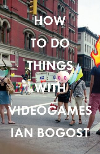 How to Do Things with Videogames   2011 edition cover