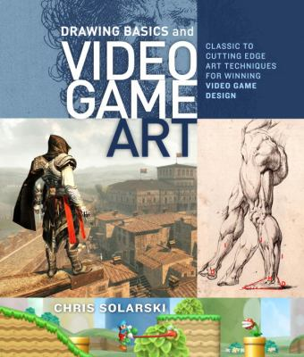 Drawing Basics and Video Game Art Classic to Cutting-Edge Art Techniques for Winning Video Game Design  2012 edition cover