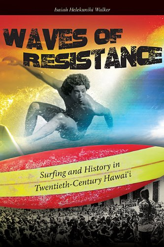 Waves of Resistance Surfing and History in Twentieth-Century Hawaii  2011 edition cover