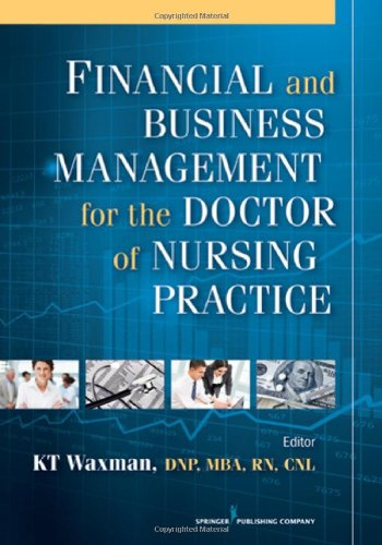 Financial and Business Management for the Doctor of Nursing Practice:   2012 9780826109477 Front Cover