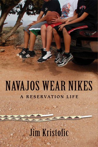 Navajos Wear Nikes A Reservation Life  2011 edition cover