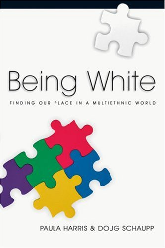 Being White Finding Our Place in a Multiethnic World  2004 edition cover