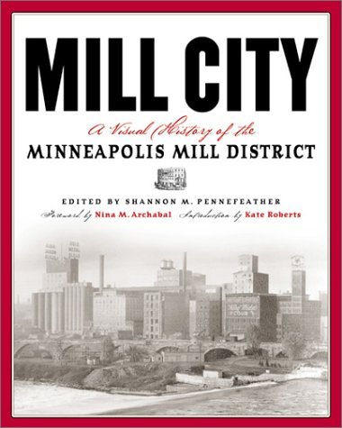 Mill City A Visual History of the Minneapolis Mill District  2003 edition cover
