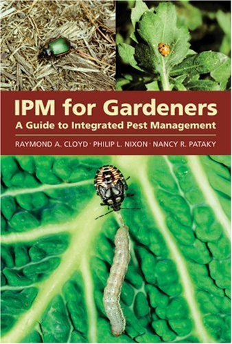 IPM for Gardeners A Guide to Integrated Pest Management  2004 9780881926477 Front Cover