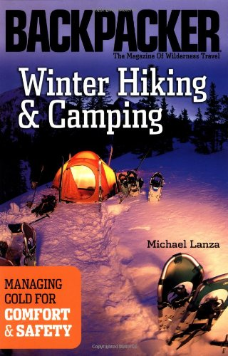 Winter Hiking and Camping Managing Cold for Comfort and Safety  2003 edition cover