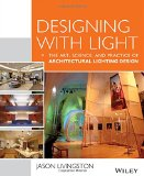 Designing with Light The Art, Science and Practice of Architectural Lighting Design  2014 edition cover