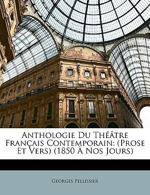 Anthologie du Théâtre Français Contemporain : (Prose et Vers) (1850 À Nos Jours) N/A edition cover