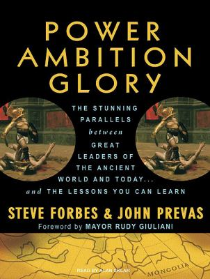 Power Ambition Glory: The Stunning Parallels Between Great Leaders of the Ancient World and Today...and the Lessons You Can Learn, Library Edition  2009 9781400142477 Front Cover