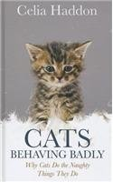 Cats Behaving Badly: Why Cats Do the Naughty Things They Do  2012 edition cover