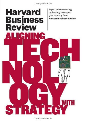 Harvard Business Review on Aligning Technology with Strategy   2011 edition cover