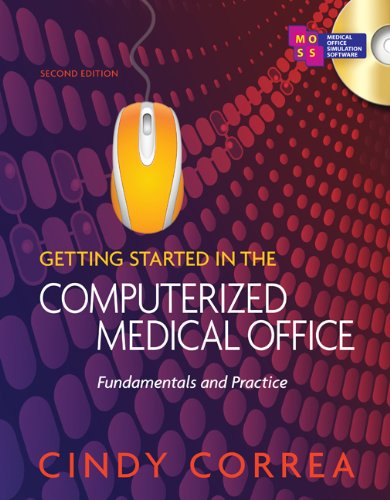 Getting Started in the Computerized Medical Office Fundamentals and Practice 2nd 2011 edition cover