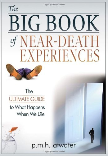 Big Book of Near-Death Experiences The Ultimate Guide to What Happens When We Die 2nd 2007 (Revised) edition cover