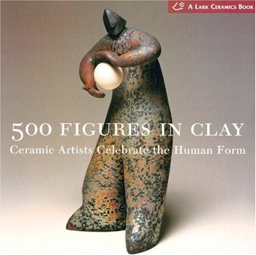 500 Figures in Clay Ceramic Artists Celebrate the Human Form  2004 edition cover