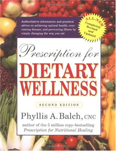 Prescription for Dietary Wellness Using Foods to Heal 2nd 2003 (Revised) edition cover