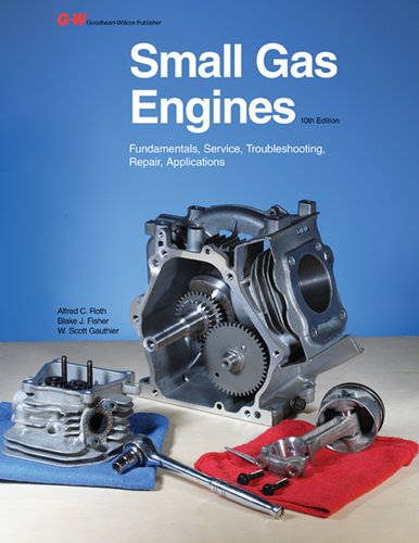 Small Gas Engines Fundamentals, Service, Troubleshooting, Repair, Applications 10th 2011 edition cover